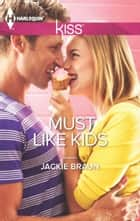 Must Like Kids ebook by Jackie Braun