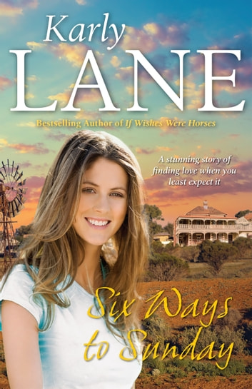 Six Ways to Sunday eBook by Karly Lane