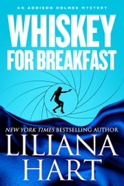Whiskey For Breakfast ebook by Liliana Hart