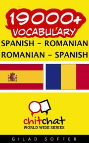 19000+ Vocabulary Spanish - Romanian ebook by Gilad Soffer