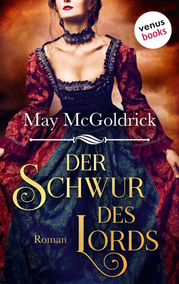 Der Schwur des Lords - Rebel Promise Band 1 - Rebel Promise Band 1 ebook by May McGoldrick