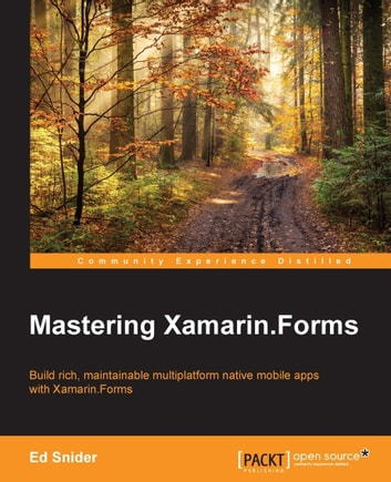 Mastering Xamarin.Forms ebook by Ed Snider