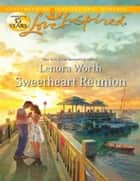 Sweetheart Reunion (Mills & Boon Love Inspired) ebook by Lenora Worth