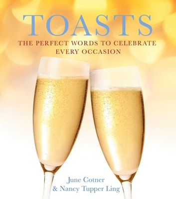 Toasts - The Perfect Words to Celebrate Every Occasion ebook by