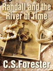 Randall and the River of Time ebook by C. S. Forester