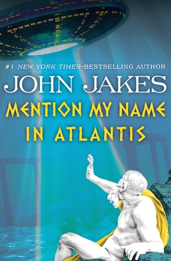 Mention My Name in Atlantis eBook by John Jakes