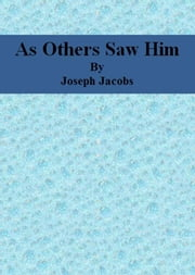 As Others Saw Him ebook by Joseph Jacobs