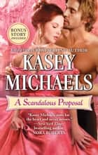 A Scandalous Proposal - How to Woo a Spinster bonus story ebook by Kasey Michaels