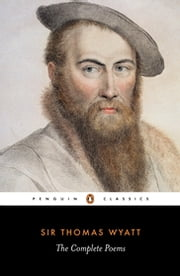 The Complete Poems ebook by R. Rebholz,Thomas Wyatt