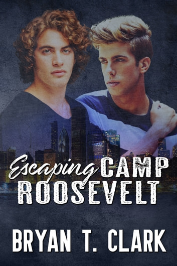 Escaping Camp Roosevelt ebook by Bryan T. Clark