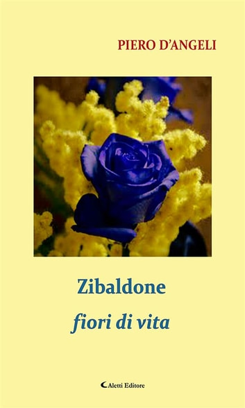 Zibaldone fiori di vita ebook by Piero D'Angeli