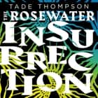 The Rosewater Insurrection Áudiolivro by Tade Thompson, Bayo Gbadamosi