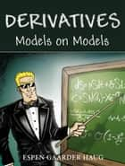Derivatives Models on Models ebook by Espen Gaarder Haug
