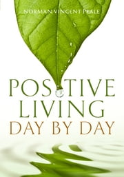 Positive Living Day by Day ebook by Norman Vincent Peale