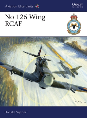 No 126 Wing RCAF ebook by Donald Nijboer
