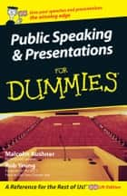 Public Speaking and Presentations for Dummies ebook by Malcolm Kushner, Rob Yeung