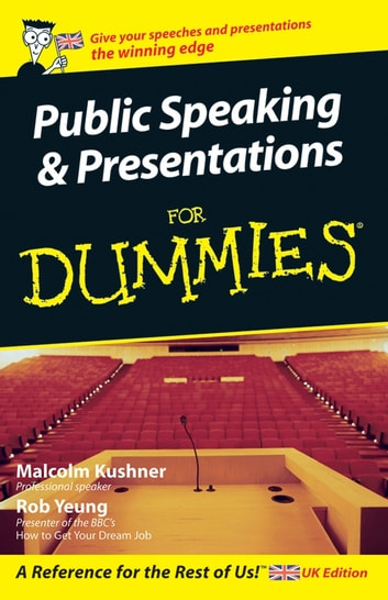 Public Speaking and Presentations for Dummies ebook by Malcolm Kushner,Rob Yeung