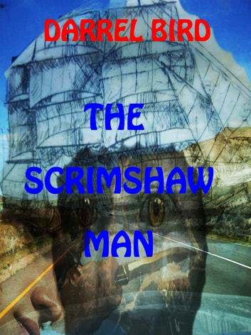 The Scrimshaw Man ebook by Darrel Bird