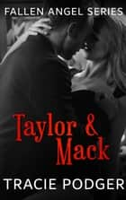Taylor & Mack - Fallen Angel Series ebook by Tracie Podger