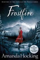 Frostfire: Kanin Chronicles 1 ebook by Amanda Hocking