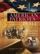 NKJV, The American Patriot's Bible, eBook - The Word of God and the Shaping of America ebook by Richard Lee, Thomas Nelson