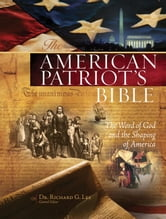 NKJV, The American Patriot's Bible, eBook - The Word of God and the Shaping of America ebook by Richard Lee