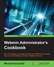 Webmin Administrator's Cookbook ebook by Michał Karzyński