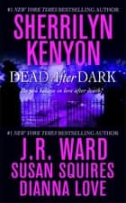 Dead After Dark ebook by