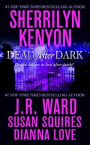 Dead After Dark ebook by Sherrilyn Kenyon, Susan Squires, Dianna Love,...