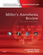 Miller's Anesthesia Review - Expert Consult â Online and Print ebook by Lorraine Sdrales,Ronald D. Miller