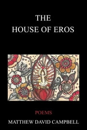 The House of Eros ebook by Matthew David Campbell