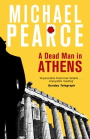 A Dead Man in Athens ebook by Michael Pearce