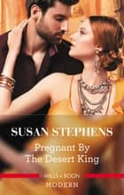 Pregnant By The Desert King 電子書 by Susan Stephens