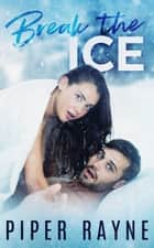 Break the Ice ebook by Piper Rayne