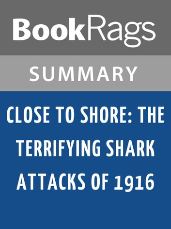 Close to Shore: The Terrifying Shark Attacks of 1916 by Michael Capuzzo Summary & Study Guide ebook by BookRags