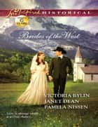 Brides of the West: Josie's Wedding Dress / Last Minute Bride / Her Ideal Husband (Mills & Boon Love Inspired Historical) ebook by Victoria Bylin, Janet Dean, Pamela Nissen