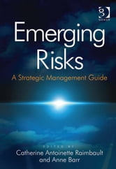 Emerging Risks - A Strategic Management Guide ebook by