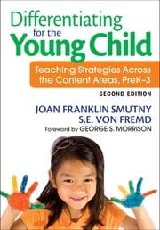 Differentiating for the Young Child - Teaching Strategies Across the Content Areas, PreK–3 ebook by