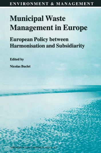 Municipal Waste Management in Europe - European Policy between Harmonisation and Subsidiarity 電子書 by