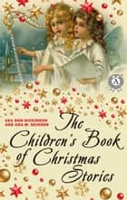 The Children's Book of Christmas Stories 電子書 by Asa Don Dickinson, Ada M. Skinner