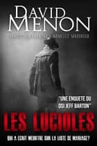 Les Lucioles - Une Enquete du DSI Jeff Barton ebook by David Menon