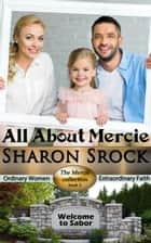 All About Mercie - THE MERCIE COLLECTION, #3 ebook by Sharon Srock