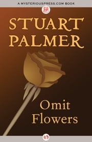 Omit Flowers ebook by Stuart Palmer