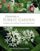 Creating a Forest Garden ebook by Martin Crawford