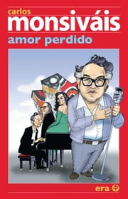Amor perdido ebook by Carlos Monsiváis