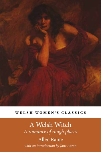 A Welsh Witch - A Romance of Rough Places ebook by Allen Raine