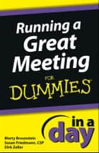 Running a Great Meeting In a Day For Dummies ebook by Marty Brounstein, Susan Friedmann, Dirk Zeller