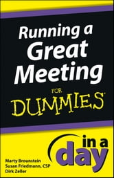 Running a Great Meeting In a Day For Dummies ebook by Marty Brounstein,Susan Friedmann,Dirk Zeller