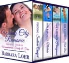 Windy City Romance: Boxed Set I ebook by Barbara Lohr
