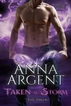 Taken by Storm ebook by Anna Argent